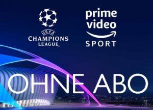 prime-video-champions-league-ohne-abo